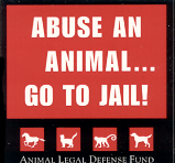 Animal Legal Defense Fund ~Abuse an animal, go to jail~